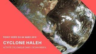 Cyclone Tropical HALEH : Point vidéo du 04/03/2019