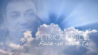 Petrica Cercel - Faca-se voia Ta   oficial video 2021