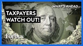 Taxpayers Watch Out! How The U.S. Government Could Rip You Off - Steve Forbes | What's Ahead| Forbes