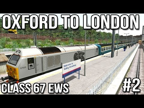 Oxford to London - Part #2 - Class 67 EWS (Train Simulator 2014)