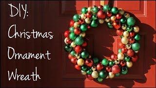 DIY: Christmas Ornament Wreath!!