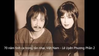 70 năm tình ca trong tân nhạc Việt Nam - Lê Uyên Phương Phần 2