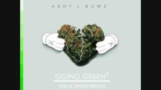 Heartless- Ashy L Bowz- Going Green^2 808s & Smoke Breaks