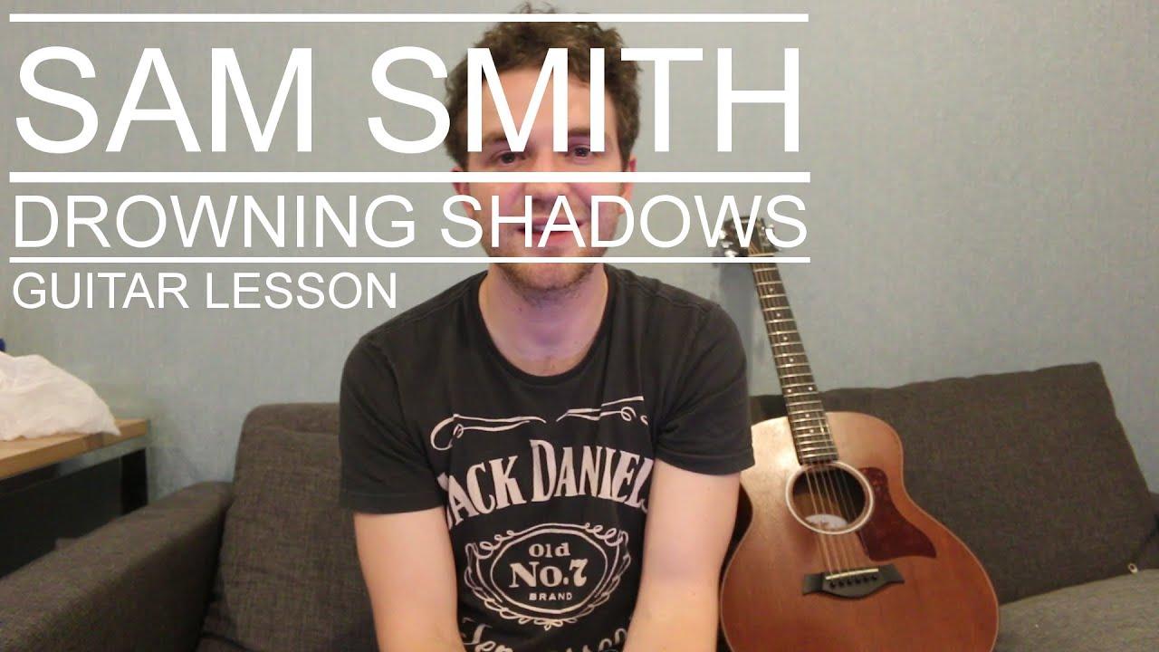 Sam Smith Drowning Shadows Guitar Lessontutorialchordshow To