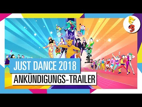 JUST DANCE 2018 ANKÜNDIGUNGS-TRAILER | OFFIZIELLE SONGLISTE