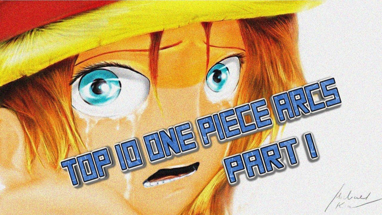 Top 10 One Piece Arcs Part 1 AMV - YouTube