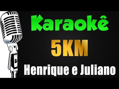 🎤 Henrique e Juliano - 5 KM -Karaokê