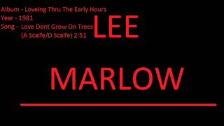 Lee Marlow Love Dont Grow on Trees