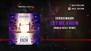 Sergio Mauri - Let Me Know - (Danilo Seclì Remix)
