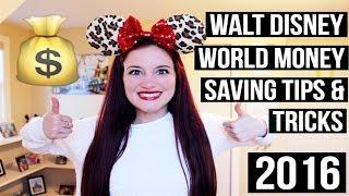 WALT DISNEY WORLD MONEY SAVING TIPS & TRICKS   2016