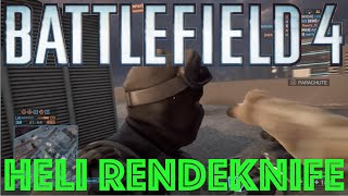bf4 heli rendeknife a bf4 rendeknife with a helicopter bf4 epic moments playlist