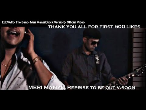 elevate--the-band--meri-manzil(rock-version)--official-video