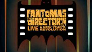 Fantômas - Chariot Choogle (The Director