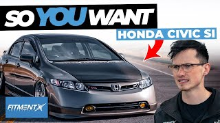 So You Want a Honda Civic Si