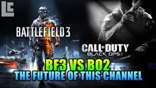 BF3 vs BO2 + The Future Of This Channel (Battlefield 3 Gameplay/Black Ops 2 Gameplay/Commentary)