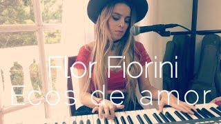 Flor Fiorini - Ecos de Amor Official Cover Video
