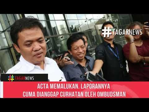 ACTA Memalukan  Laporannya Cuma Dianggap Curhatan Oleh Ombudsman