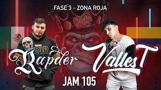 Rapder vs Valles T   Fase 3, Zona Roja - Jam 105 Freestyle