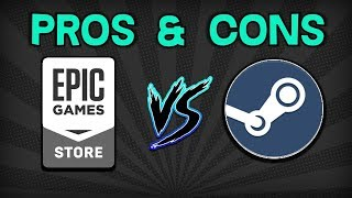 Epic Launcher vs Steam Launcher -- The Pros and Cons of Each