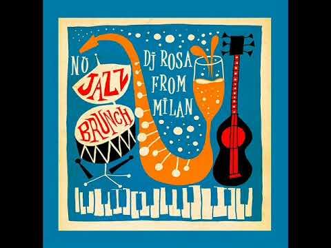 DJ Rosa from Milan - Nu Jazz Brunch