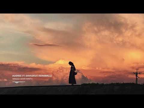Nineball - Hingga Akhir Waktu (Cover by Audree Dewangga ft Davedeus Gerald)
