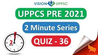 UPPCS PRE 2021 (QUIZ 36)