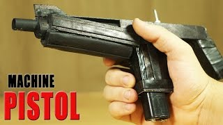 How To Make A Fully Automatic Machine Pistol That Shoots
