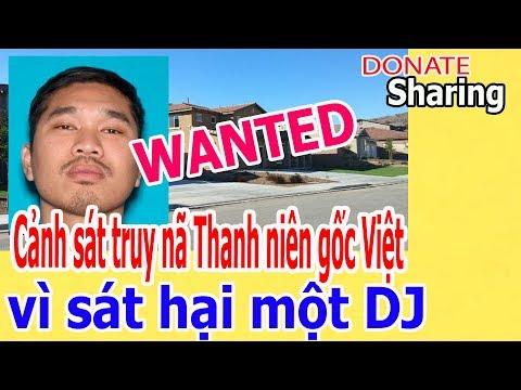 C,ả,nh s,á,t tr,u,y n,ã Th,an,h n,i,ê,n g,ố,c Việt v,ì s,á,t h,ạ,i m,ộ,t DJ - Donate Sharing