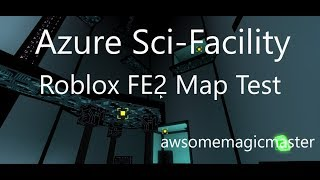 Azure Sci-Facility by xoKenny | Roblox FE2 Map Test