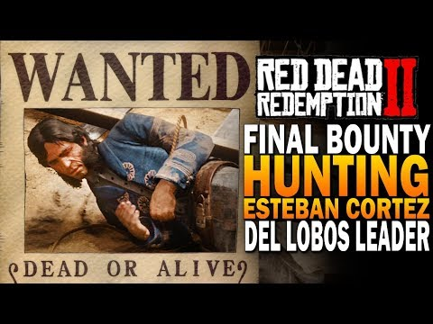 The Final Bounty! Hunting Estaban Cortez - Red Dead Redemption 2 [RDR2]