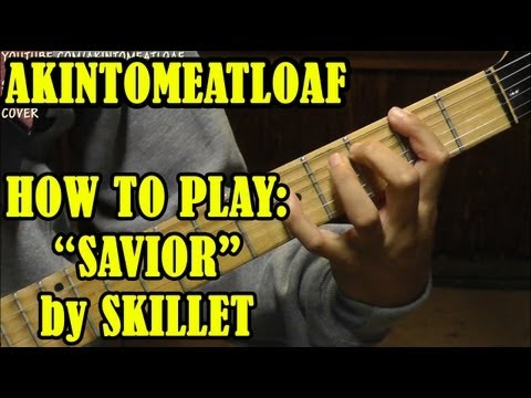 "1/1 How to Play ""Savior"" by Skillet on Guitar – Kenneth Lee/Akintomeatloaf 