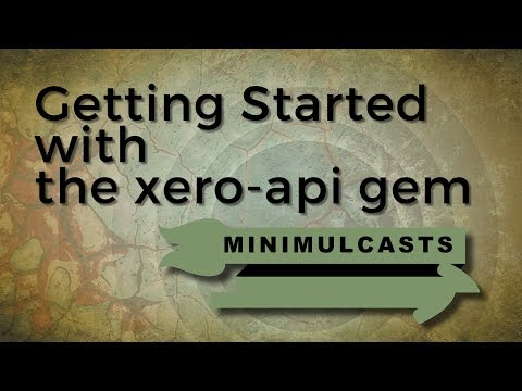 Getting Started With The Xero Api Gem - YouTube