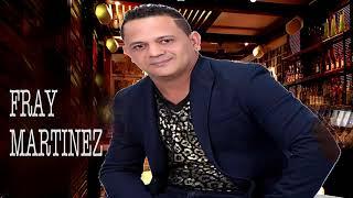 FRAY MARTINEZ - BACHATA MIX 2019