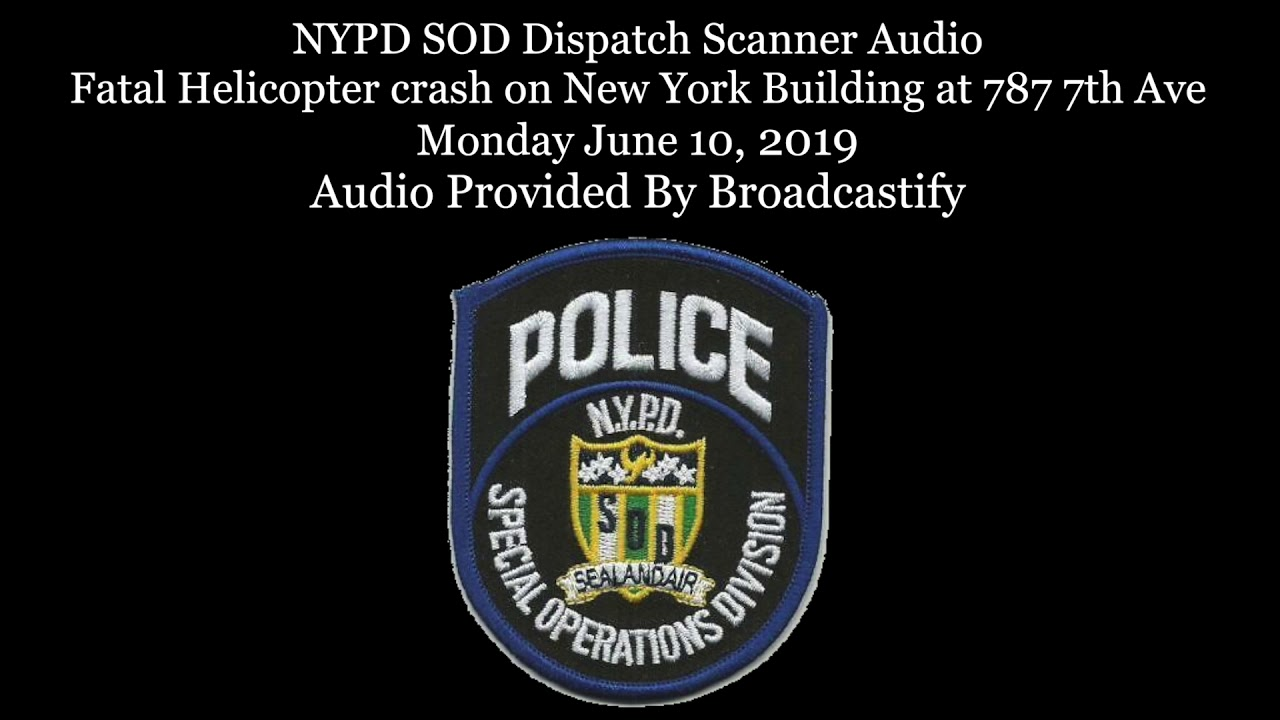 NYPD SOD Dispatch Scanner Audio Fatal Helicopter crash on New York Building  at 787 7th Ave