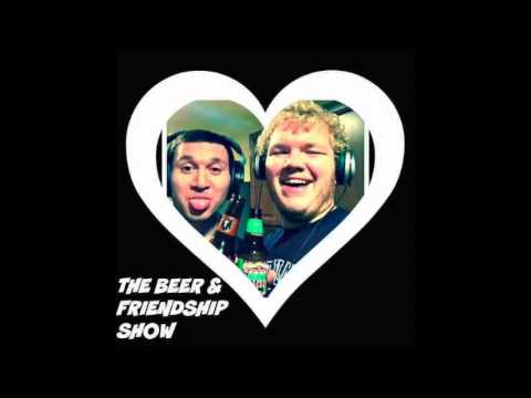 "The Beer & Friendship Show - Ep.31 -  ""Jet Fuel"" Tour Show!"