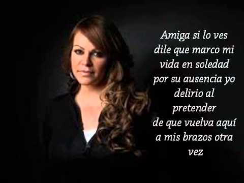 Jenni Rivera-Amiga Si Lo Ves (Lyrics)