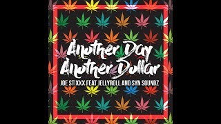 Joe Stixxx - Another Day Another Dollar [Feat. Jelly Roll & Syn Soundz]