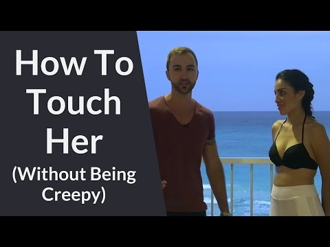 How To Touch A Girl During Daytime Interactions | Getting Physical