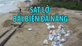 Sạt lở kinh hoàng hàng trăm mét ở bãi biển Đà Nẵng