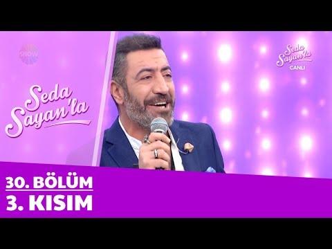 Seda Sayan'la 30. Bölüm 3. Kısım | 21 Şubat 2018