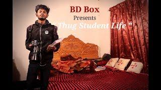 Thug Student Life | MDEI Jibon | BD Box