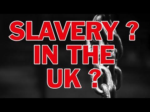 😡  😥  Slavery? In Modern Britain? 😥  😡
