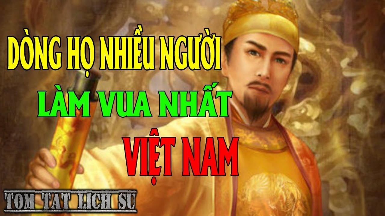 Tóm Tắt Nhanh Lịch Sử Việt Nam – Dòng Họ Nào Có Nhiều Người Làm Vua Nhất Nước Việt ? | Tổng quát những kiến thức nói về họ nào nhiều nhất việt nam chuẩn nhất