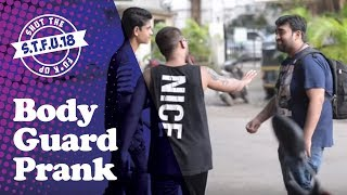 I Can Be Your Body Guard Prank - STFU18 (Pranks In India)