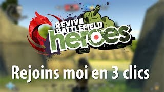 COMMENT JOUER A REVIVE BATTLEFIELD HEROES ?
