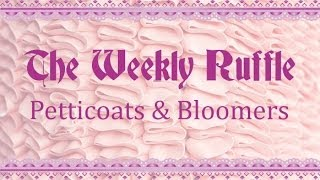 The Weekly Ruffle: Petticoats and Bloomers