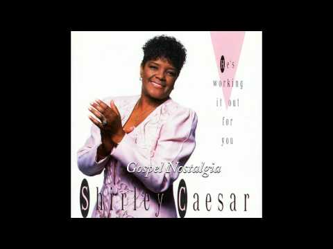 """He's Working It Out For You"" (1991) Shirley Caesar"