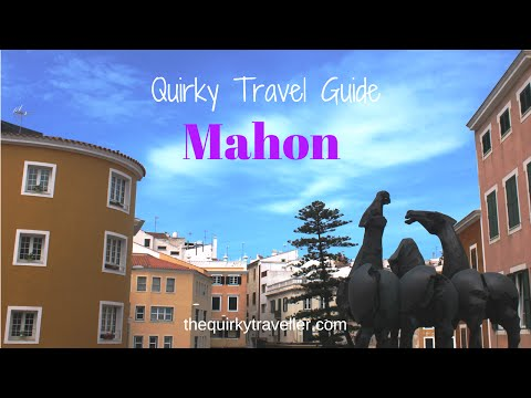 Quirky Travel Guide: Mahon In Menorca #Spain