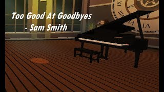 Too Good At Goodbyes | Virtual Piano | ROBLOX