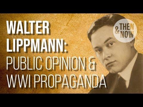 Walter Lippmann, Public Opinion & WW1 Propaganda